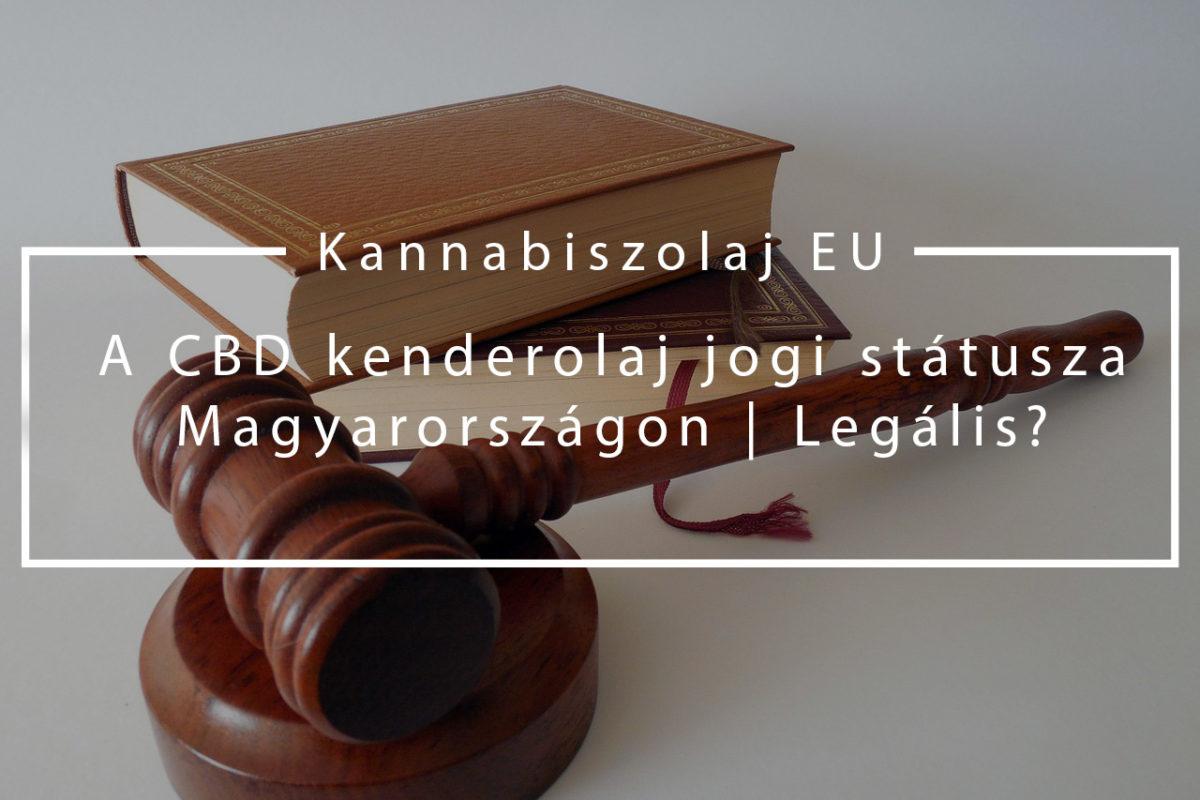 A CBD kenderolaj jogi státusza Magyarországon | Legális?